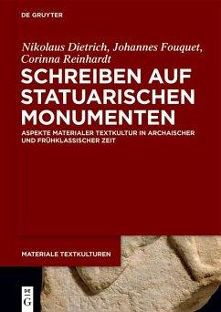 Schreiben auf statuarischen Monumenten (eBook, ePUB) - Dietrich, Nikolaus; Fouquet, Johannes; Reinhardt, Corinna