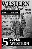5 Super Western März 2020: Western Sammelband 5005 (eBook, ePUB)