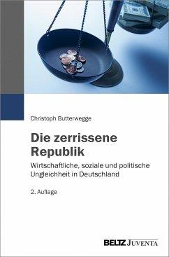Die zerrissene Republik - Butterwegge, Christoph