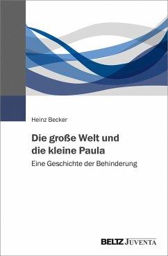 Die große Welt und die kleine Paula - Becker, Heinz