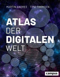 Atlas der digitalen Welt - Andree, Martin;Thomsen, Timo