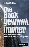 Die Bank gewinnt immer