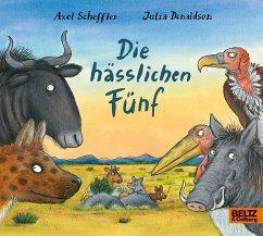 Die hässlichen Fünf - Scheffler, Axel; Donaldson, Julia