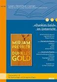 »Dunkles Gold« im Unterricht