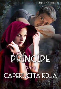 Un príncipe para Caperucita Roja (Grimm era un bastardo, #1)