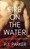 Fire on the Water: A Companion to Mary Shelley's Frankenstein (Companion Series, #1) (eBook, ePUB)