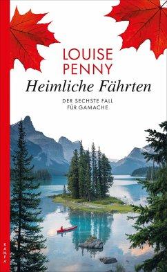 Heimliche Fährten / Armand Gamache Bd.6 - Penny, Louise