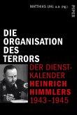 Die Organisation des Terrors - Der Dienstkalender Heinrich Himmlers 1943-1945 (eBook, ePUB)