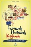 Fernweh, Heimweh, Kopfweh (eBook, ePUB)