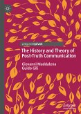 The History and Theory of Post-Truth Communication (eBook, PDF)