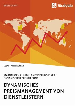 Dynamisches Preismanagement von Dienstleistern. Maßnahmen zur Implementierung einer dynamischen Preisbildung (eBook, PDF)