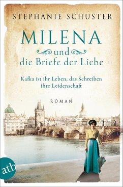 Milena und die Briefe der Liebe / Außergewöhnliche Frauen zwischen Aufbruch und Liebe Bd.3 (eBook, ePUB) - Schuster, Stephanie