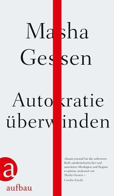 Autokratie überwinden (eBook, ePUB) - Gessen, Masha