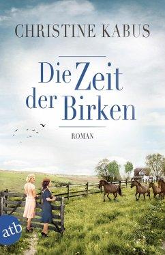 Die Zeit der Birken (eBook, ePUB) - Kabus, Christine