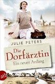 Die Dorfärztin - Ein neuer Anfang / Eine Frau geht ihren Weg Bd.1 (eBook, ePUB)