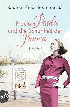 Fräulein Paula und die Schönheit der Frauen (eBook, ePUB) - Bernard, Caroline