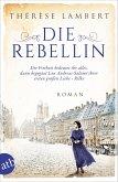 Die Rebellin / Außergewöhnliche Frauen zwischen Aufbruch und Liebe Bd.4 (eBook, ePUB)