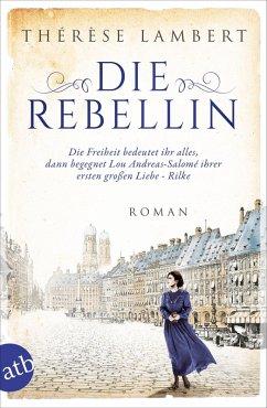 Die Rebellin / Außergewöhnliche Frauen zwischen Aufbruch und Liebe Bd.4 (eBook, ePUB) - Lambert, Thérèse
