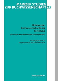 Meilensteine buchwissenschaftlicher Forschung. Ein Reader zentraler buchwissenschaftlicher Quellen und Materialien (eBook, PDF)