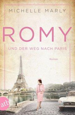 Romy und der Weg nach Paris / Mutige Frauen zwischen Kunst und Liebe Bd.16 (eBook, ePUB) - Marly, Michelle