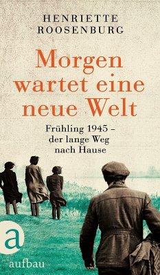 Morgen wartet eine neue Welt (eBook, ePUB) - Roosenburg, Henriette