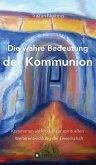 Die wahre Bedeutung der Kommunion (eBook, ePUB)