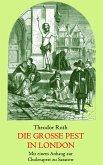 Die große Pest in London. Mit einem Anhang: Tagebuch eines Geistlichen während der Cholerapest zu Saratow.