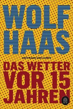 Das Wetter vor 15 Jahren - Haas, Wolf