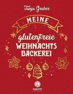 Meine glutenfreie Weihnachtsbäckerei - Gruber, Tanja