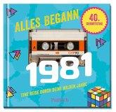 Alles begann 1981