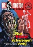Dr. Morton 70: Nur Tote schweigen ewig 2. Teil