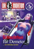 Dr. Morton 48: Schlachtfest für Demeter