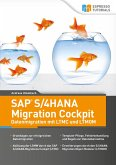 SAP S/4HANA Migration Cockpit - Datenmigration mit LTMC und LTMOM (eBook, ePUB)