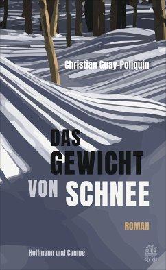 Das Gewicht von Schnee - Guay-Poliquin, Christian