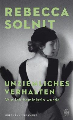 Unziemliches Verhalten - Solnit, Rebecca