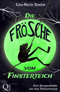 Die Frösche vom Finsterteich (eBook, ePUB) - Reuter, Lisa-Marie