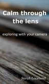 Calm through the lens (eBook, ePUB)
