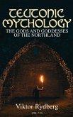 Teutonic Mythology: The Gods and Goddesses of the Northland (Vol. 1-3) (eBook, ePUB)