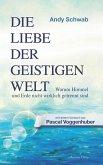 Die Liebe der Geistigen Welt (eBook, ePUB)