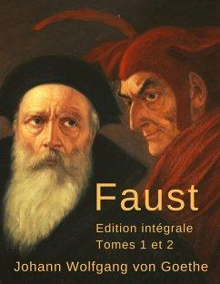 Faust (Édition intégrale, tomes 1 et 2) (eBook, ePUB) - Goethe, Johann Wolfgang von