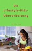 Die Lifestyle-Diät-Überarbeitung (eBook, ePUB)