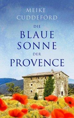 Die blaue Sonne der Provence (eBook, ePUB) - Cuddeford, Meike