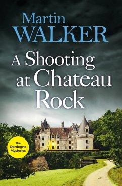 A Shooting at Chateau Rock (eBook, ePUB) - Walker, Martin