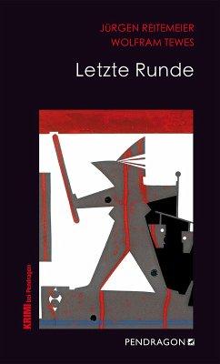 Letzte Runde (eBook, ePUB) - Tewes, Wolfram; Reitemeier, Jürgen