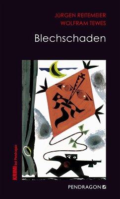 Blechschaden (eBook, ePUB) - Tewes, Wolfram; Reitemeier, Jürgen