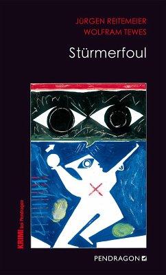 Stürmerfoul (eBook, ePUB) - Tewes, Wolfram; Reitemeier, Jürgen