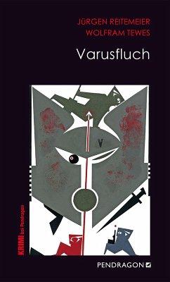 Varusfluch (eBook, ePUB) - Tewes, Wolfram; Reitemeier, Jürgen