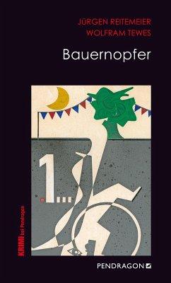Bauernopfer (eBook, ePUB) - Tewes, Wolfram; Reitemeier, Jürgen