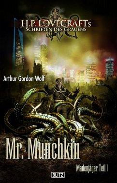 Lovecrafts Schriften des Grauens 11: Mr. Munchkin (eBook, ePUB) - Wolf, Arthur Gordon