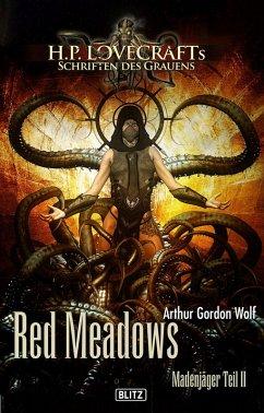 Lovecrafts Schriften des Grauens 12: Red Meadows (eBook, ePUB) - Wolf, Arthur Gordon